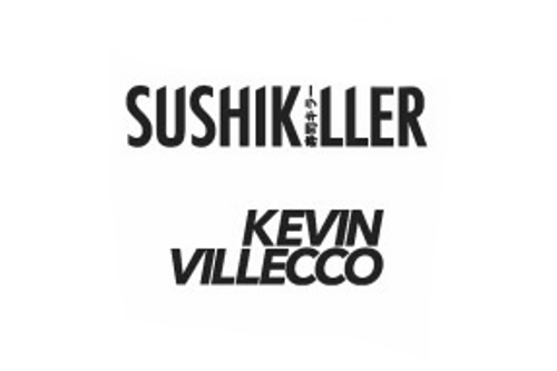 Sushi Killer & Kevin Villecco