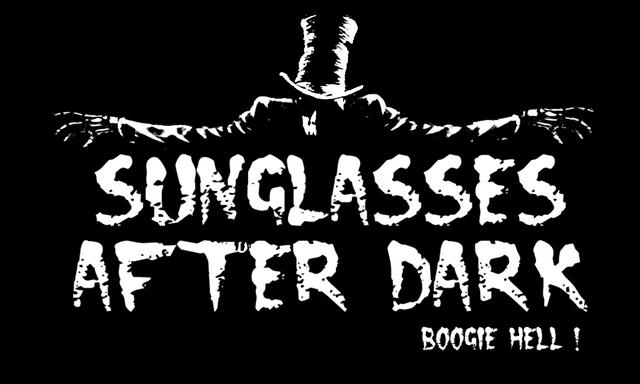 SUNGLASSES AFTER DARK - maximum boooogiepunk!