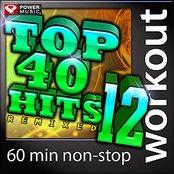 Top 40 Hits Remixed Vol. 12
