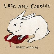Luck and Courage