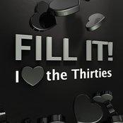 Fill It! - I Love the Thirties
