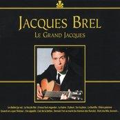 Jacques Brel, le grand Jacques