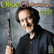 Oboe Obsession - Romantic and Virtuosic Works for Oboe
