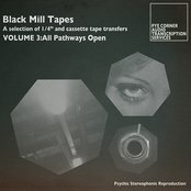 Black Mill Tapes, Volume 3: All Pathways Open