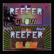 Glow Reefer Glow Vol. 3