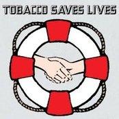 Tobacco Saves Lives