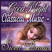 Good Night Classical Music - Sweet Dreams
