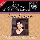 La Gran Coleccion Del 60 Aniversario CBS - Irma Serrano