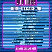 Alle Tiders Bedste Danske Hits - Kom Tilbage Nu