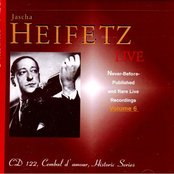 Jascha Heifetz Live: Never-Before-Published and Rare Live Recordings, Volume 6