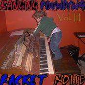 Banging, Pounding, Racket, Noise: Vol 3