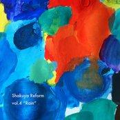 """Shakuya Reform Vol.4 : """"Rain"""""""