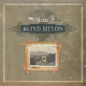 Best Of Blind Melon: Tones Of Home