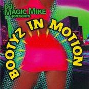 DJ Magic Mike Presents… Bootyz In Motion