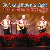 On a Cold Winter's Night (The Kingston Trio Holiday Concert)