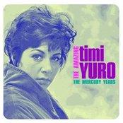 The Amazing Timi Yuro: The Mercury Years