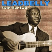 Packin' Trunk Blues: The Legendary Leadbelly