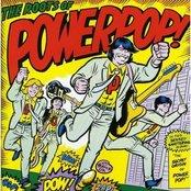 The Roots Of Powerpop!