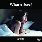 What's Jazz? -Spirit-