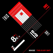 album This is my shit by 80KIDZ