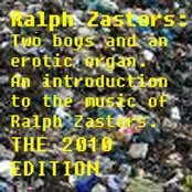 Ralph Zastors: Two boys and an  erotic organ.  An introduction  to the music of  Ralph Zastors.  THE 2010  EDITION