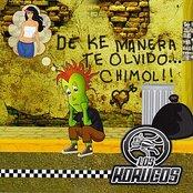 De Ke Manera te Olvido... Chimol!!