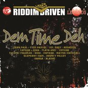 Riddim Driven: Dem Time Deh