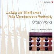 Beethoven, L. van / Mendelssohn, Felix: Organ Works