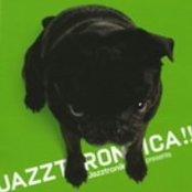 Jazztronica (mixed by Jazztronik)