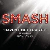 Haven't Met You Yet (SMASH Cast Version featuring Nick Jonas)