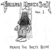 Tauranga Music Sux Vol. 1: Deride the Shite Scene