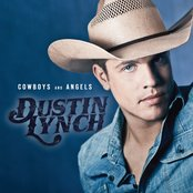 Cowboys And Angels by Dustin Lynch
