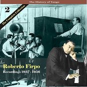 The History of Tango / Roberto Firpo - The Complete Collection, Volume 2 - Recordings 1937 - 1956