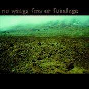 No Wings Fins Or Fuselage