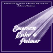 Welcome Back My Friends To The Show That Never Ends, Ladies And Gentlemen - Emerson, Lake & Palmer