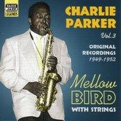 PARKER, Charlie: Mellow Bird (1949-1952)