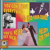 Original Soundtracks of You Can't Have Everything; Go Into Your Dance; You'll Never Get Rich (Great Movie Themes)