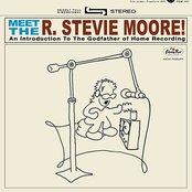 Meet The R. Stevie Moore!