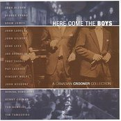Here Come The Boys-A Canadian Crooner Collection