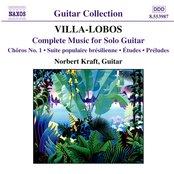 VILLA-LOBOS: Music for Solo Guitar (Complete)