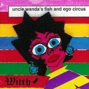 Uncle Wanda's Fish and Ego Circus