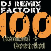 DJ Remix Factory – 100 Remixed + Reworked