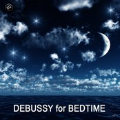 Debussy for Bedtime - Toddler Songs and Bedtime Songs to Help Your Baby Sleep Through the Night