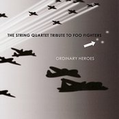Ordinary Heroes: The String Quartet Tribute to Foo Fighters