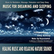 Music for Dreaming and Sleeping  - Healing Music and Relaxing Nature Sounds (Music for Meditation, Massage, Relaxation and Deep Sleep)