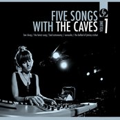 Five Songs With The Caves