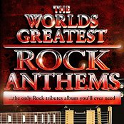 World's Greatest Rock Anthems - The only Rock Tributes album you'll ever need!