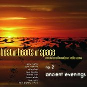 Best of Hearts of Space, No. 2: Ancient Evenings