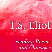 T. S. Eliot Reading Poems and Choruses (Greatest Poets and Poetry)