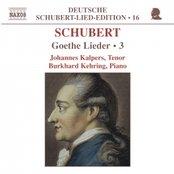 SCHUBERT: Lied Edition 16 - Goethe, Vol.  3